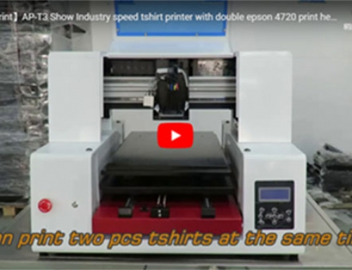 【AP-T3 Video Show】Best direct to garment printer AP-T3 with epson4720 printhead